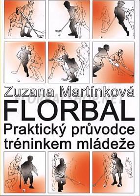 Kniha FLORBAL - Praktický průvodce tréninkem mládeže