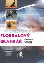 Kniha Florbalový brankář - technika, taktika, kondice